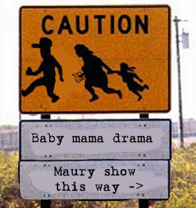 http://badgalsradio.today.com/2009/02/18/more-maury-povitch-baby-mama-drama-fashion-tips/
